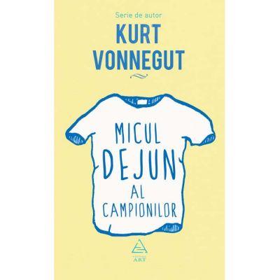 Micul dejun al campionilor ( Editura: Art Grup Editorial, Autor: Kurt Vonnegut ISBN 9786067105834 )