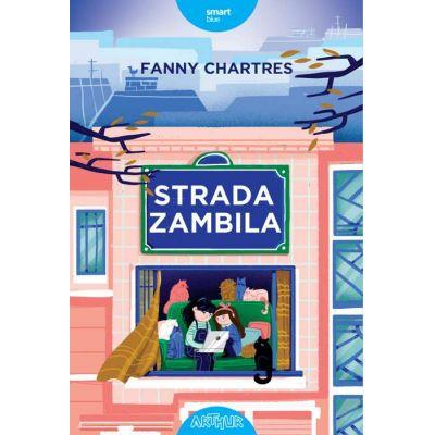 Strada Zambila ( Editura: Arthur, Autor: Fanny Chartres ISBN 9786067884357 )