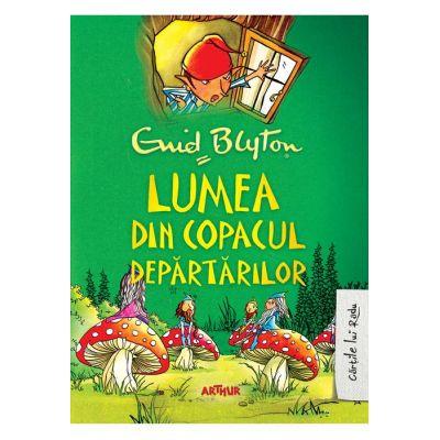 Copacul Depărtărilor #3. Lumea din Copacul Depărtărilor ( Editura: Arthur, Autor: Enid Blyton ISBN 9786067884746 )