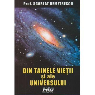 Din tainele vietii si ale universului ( editura: Stefan, autor: prof. Scarlat Demetrescu ISBN 978-973-118-307-7 )