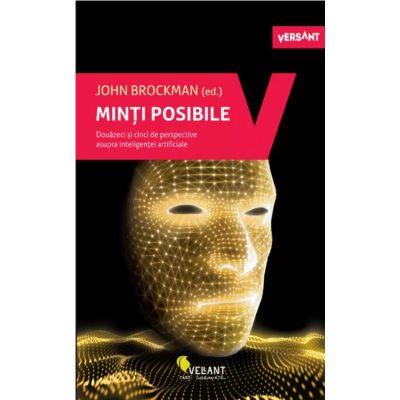 Minti posibile. Douazeci si cinci de perspective asupra inteligentei artificiale (Editura: Vellant, Autor: John Brockman (ed.) ISBN 978-606-980-067-6 )