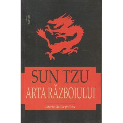 Arta razboiului. Istoria ideilor politice ( Autor: Sun Tzu, Editura: Cartex ISBN 978-606-8893-26-6)
