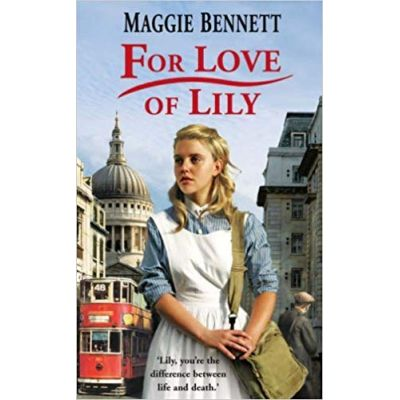 For Love Of Lily ( Editura: Outlet - carte limba engleza, Autor: Maggie Bennett ISBN 978-1844138623 )