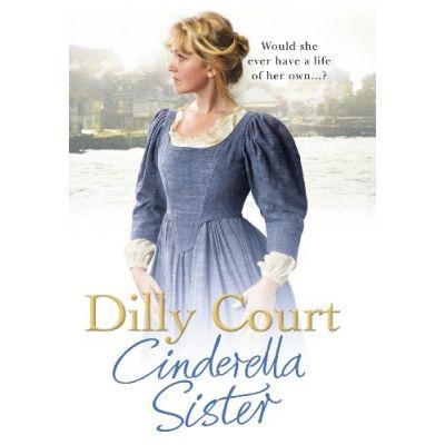 Cinderella Sister ( Editura: Outlet - carte limba engleza, Autor: Dilly Court ISBN 978-0-099-53884-4)