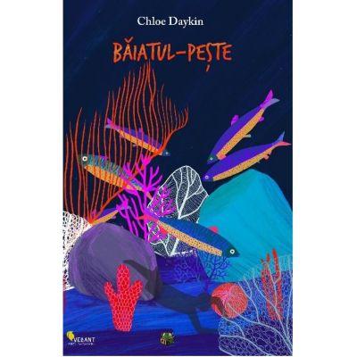 Baiatul-Peste (Editura: Vellant, Autor: Chloe Daykin ISBN 9786069800706)