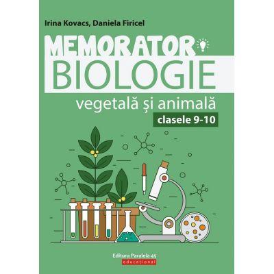 Memorator biologie vegatala si animala. Clasele 9-10 ( Editura: Paralela 45, Autori: Irina Kovacs, Daniela Firicel ISBN 9789734728978)