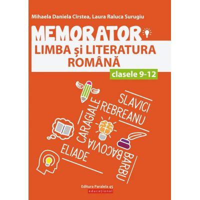 Memorator Limba si Literatura Romana clasele 9-12 ( Editura: Paralela 45, Autori: Mihaela Daniela Cirstea, Laura Raluca Surugiu, ISBN 9789734729616 )