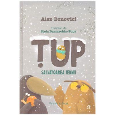 Tup, salvatoarea iernii. Cartea a doua editia a II-a (Editura: Curtea Veche, Autor: Alex Donovici, ISBN 978-606-44-0238-7)