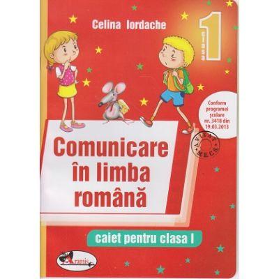 Comunicare in limba romana caiet pentru clasa 1 (Editura: Aramis, Autor: Celina Iordache ISBN 9786067062045)