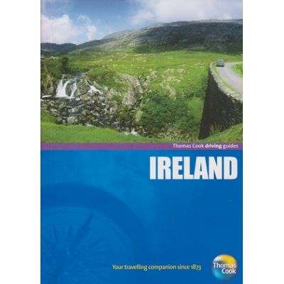 Driving guides Ireland ( Editura: Outlet - carte in limba engleza, Autor: Thomas Cook ISBN 978-1-84848-378-1)