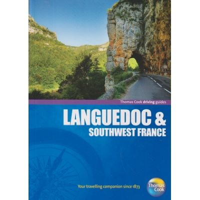 Languedoc& Southern France Driving Guides ( Editura: Outlet- carte limba engleza, Autor: Thomas Cook ISBN 978-1-84848-358-3 )