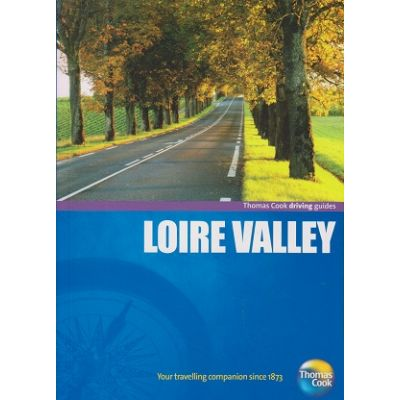 Driving Guides Loire Valley (Editura: Outlet - carte limba engleza, Autor: Thomas Cook ISBN 9781848483590)