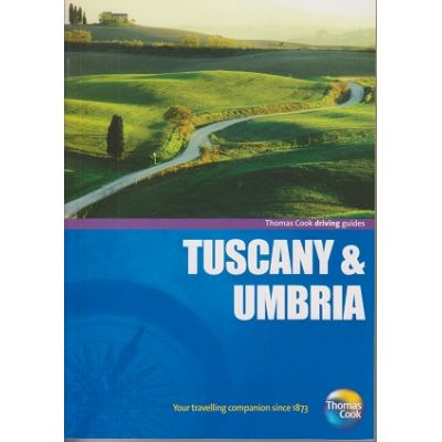 Driving Guides Tuscany & Umbria (Editura: Outlet - carti in limba engleza, Autor: Thomas Cook ISBN 978-1-84848-382-8 )