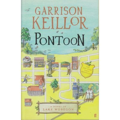 Pontoon. A Novel Of Lake Wobegon ( Editura: Faber and faber/Books Outlet Autor: Garrison Keillor ISBN 9780571240227 )