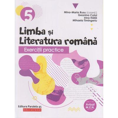 Exercitii practice Limba si Literatura Romana clasa a 5 a 2019 ( Editura: Paralela 45, Autor: Mina-Maria Rusu SIBN 978-973-47-3037-7