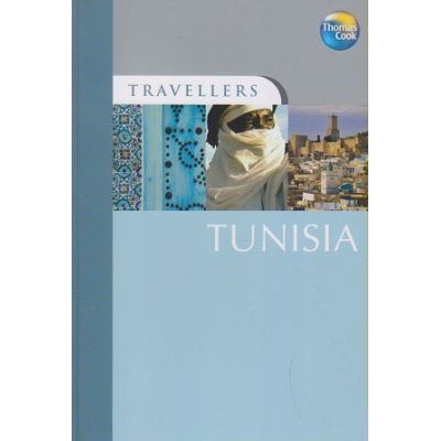 Tunisia ( Editura: Outlet - carte in limba engleza, Autor: Diana Darke ISBN 978-1-84848-156-5 )