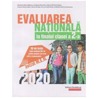 Evaluarea Nationala 2020 la finalul clasei a II-a ( Editura: Paralela 45, Autori: Mirabela-Elena Baleanu, Andreea-Elena Ene, Adrian-Petrica Grigore ISBN 9789734730575)