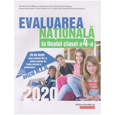 Evaluarea Nationala 2020 la finalul clasei a IV-a ( Editura: Paralela 45, Autori: Mirabela-Elena Baleanu, Andreea-Elena Ene, Adrian-Petrica Grigore ISBN 9789734730582)