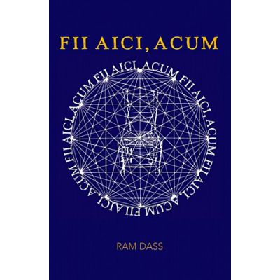 Fii aici, acum (Editura: Adevar Divin, Autor: Ram Dass ISBN 9786067560237)