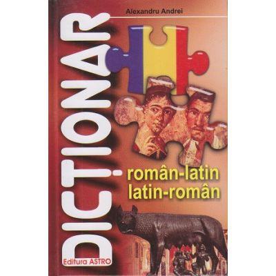 Dictionar roman-latin, latin-roman (cartonat) ( Editura: Astro, Autor: Alexandru Andrei, ISBN 9786068660486 )