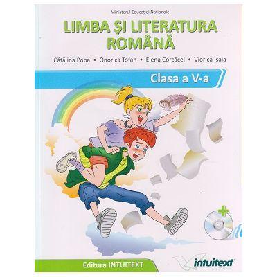 Limba si literatura romana. Manual pentru clasa a V-a. Contine CD ( Editura: Intuitext, Autori: Catalina Popa, Onorica Tofan ISBN 9786068681764 )