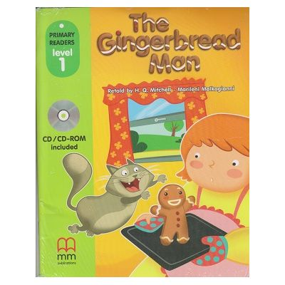 Primary Readers - The Gingerbread Man - level 1 with CD ( Editura: MM Publications, Autori: H. Q. Mitchell, Marileni Malkogianni, ISBN 9786180525168)