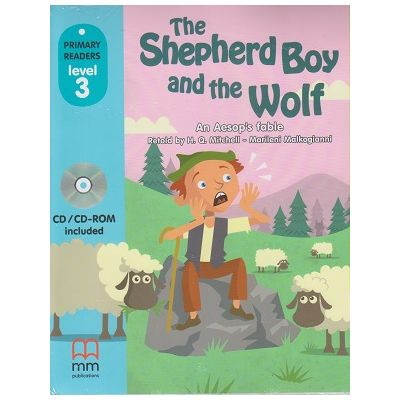Primary Readers - The Shepherd Boy and the Wolf - Level 3 reader with CD ( Editura: MM Publications, Autori: H. Q. Mitchell, Marileni Malkogianni, ISBN 978-618-05-2518-2 )