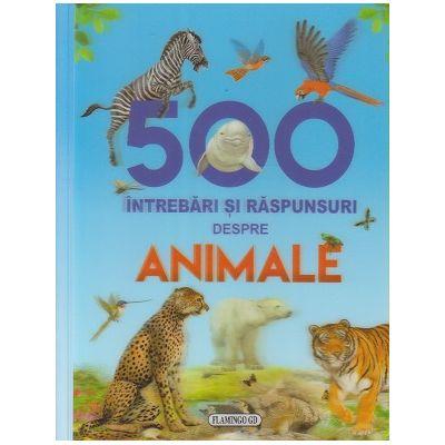 500 intrebari si raspunsuri despre animale ( Editura: Flamingo, Autor: *** ISBN 978-606-713-067-6)