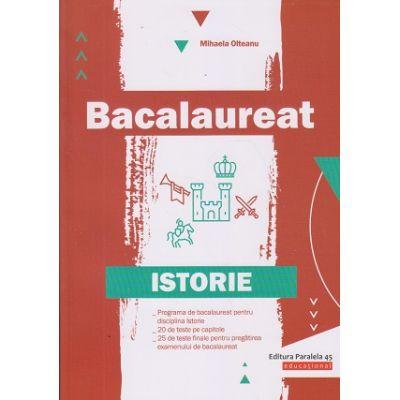 Bacalaureat: Istorie ( Editura: Paralela 45, Autor: Mihaela Olteanu ISBN 9789734730650)