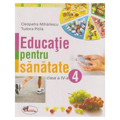 Educatie pentru sanatate clasa a IV-a (Editura Aramis, Autori: Cleopatra Mihailescu, Tudora Pitila ISBN: 978-973-679-759-0)