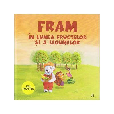 Fram in lumea fructelor si a legumelor (Editura Curtea Veche, Autor: Iulia Burtea ISBN: 978-606-44-0314-8)