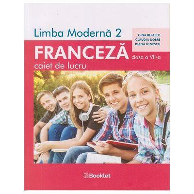 Limba franceza, caiet de lucru pentru clasa a VII-a, FR065 (Editura: Booklet, Autori: Gina Belabed, Claudia Dobre, Diana Ionescu ISBN 9786065907751)