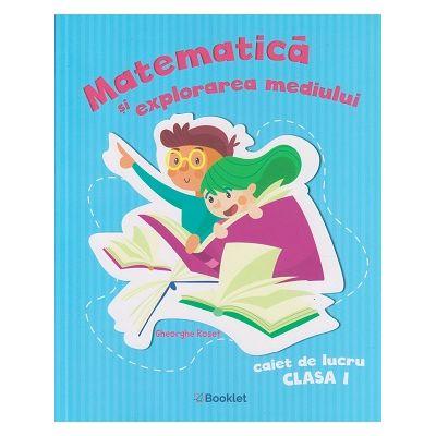 Matematica si explorarea mediului, caiet de lucru clasa I, PR103 (Editura: Booklet, Autor: Gheorghe Roset ISBN 9786065907266)