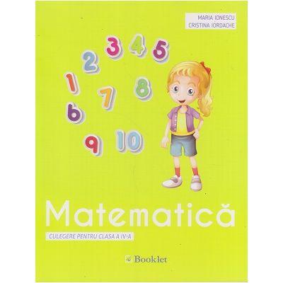 Matematica, culegere pentru clasa a IV-a, PR 094 (Editura: Booklet, Autor(i): Maria Ionescu, Cristina Iordache ISBN 9786065907416)