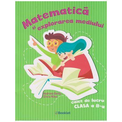 Matematica si explorarea mediului, caiet de lucru clasa a II-a, PR108 (Editura: Booklet, Autori: Andreaa Barbu, Silvia Mihai ISBN 978-606-590-769-0)