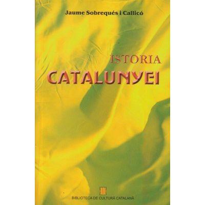 Istoria Catalunyei(Editura: Meronia, Autor: Jaume Sobreques I Callico ISBN 978-606-750-034-9 )