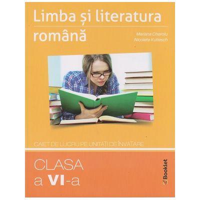 Limba si literatura romana, caiet de lucru pe unitati de invatare, clasa a VI-a, GM168 (Editura: Booklet, Autori: Mariana Cheroiu, Nicoleta Kuttesch ISBN 9786065907508)