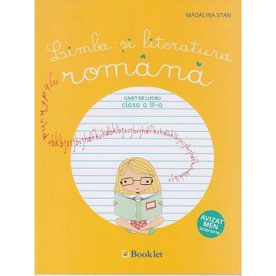 Limba si literatura romana, caiet de lucru pentru clasa a III-a, PR082 (Editura: Booklet, Autor: Madalina Stan ISBN 9786065907430)