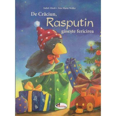 De Craciun, Rasputin gaseste fericirea ( Editura Aramis, Autor: Isabel Abedi, Ana-Maria Weller ISBN 9786060092094)