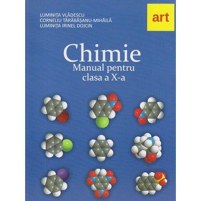 Chimie Manual pentru clasa a X-a ( Editura: Art, Autori: Luminita Vladescu, Corneliu Tarabasanu-Mihaila, Luminita Irinel Doicin ISBN 978-606-003-197-0 )