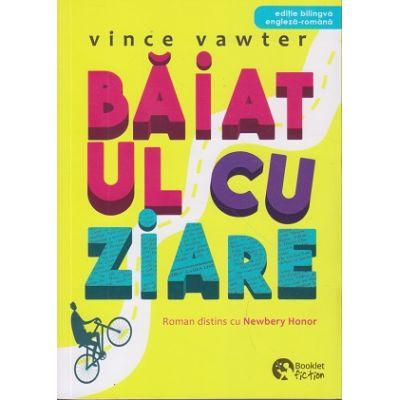Baiatul cu ziare/ Editie bilingva engleza-romana(Editura: Booklet, Autor: Vince Vawter ISBN 978-606-590-799-7)
