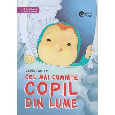 Cel mai cuminte copil din lume / Editie bilingva romana-engleza (Editura: Booklet, Autor: David Gruev ISBN 9786065907096)