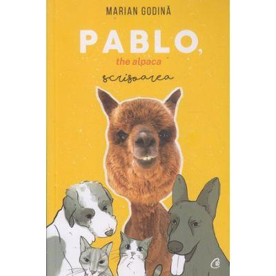 Pablo the Alpaca Scrisoarea( Editura: Curtea Veche, Autor: Marian Godina ISBN 978-606-44-0425-1 )