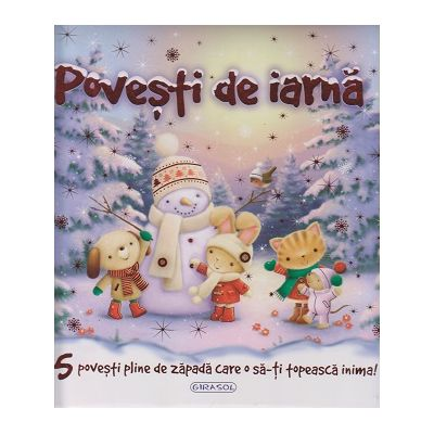 Povesti de iarna/ 15 povesti pline de zapada care o sa-ti topeasca inima! ( Editura: Girasol ISBN 9786065258655)