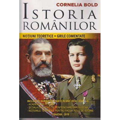 Istoria romanilor. Notiuni teoretice. Grile comentate ( Autor: Cornelia Bold: Editura: Craiova - 2019 ISBN 978-973-0-30495-4 )