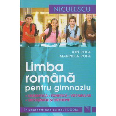 Limba romana pentru gimnaziu in conformitate cu noul DOOM ( Editura: Niculescu, Autor: Ion Popa, Marinela Popa ISBN 9789737488510 )