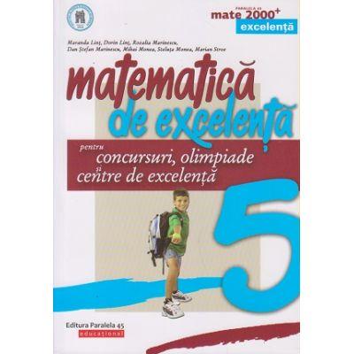 Matematica de excelenta clasa a 5 a (Editura: Paralela 45, Autor: Maranda Lint ISBN 9789734730476)