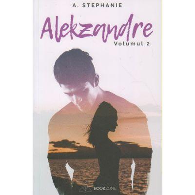 Alekzandre volumul 2(Editura: Bookzone, Autor: A. Stephanie ISBN 9786069008478)
