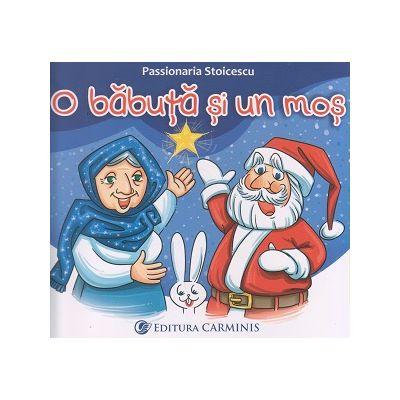 O babuta si un mos (Editura: Carminis, Autor Passionaria Stoicescu ISBN 9789736150166)