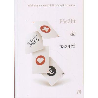 Pacalit de hazard (Editura: Curtea Veche, Autor: Nassim Nicholas Taleb ISBN 978-606-44-0410-7)